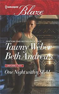 One Night with a SEAL: All OutAll In (Uniformly Hot!) - Tawny Weber, Beth Andrews