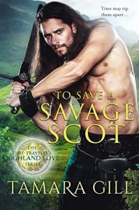 To Save a Savage Scot - Tamara Gill
