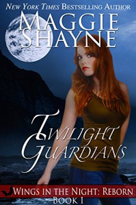 Twilight Guardians (Wings in the Night: Reborn Book 1) - Maggie Shayne