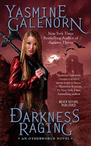 Darkness Raging: An Otherworld Novel) - Yasmine Galenorn