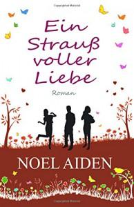 Ein Strauß voller Liebe - Noel Aiden