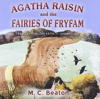 Agatha Raisin and the Fairies of Fryfam - M.C. Beaton, Penelope Keith