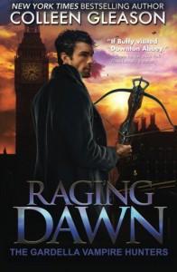 Raging Dawn: Max Denton (The Gardella Vampire Hunters) - Colleen Gleason
