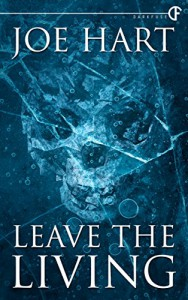 Leave the Living - Joe Hart