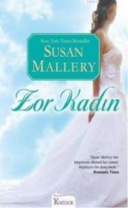 Zor Kadın  - Susan Mallery