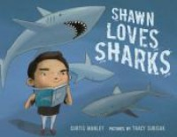 Shawn Loves Sharks - Curtis Manley, Tracy Subisak