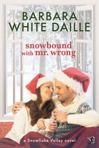 Snowbound with Mr. Wrong - Barbara White Daille