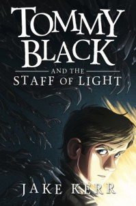 Tommy Black and the Staff of Light (Volume 1) - Jake Kerr