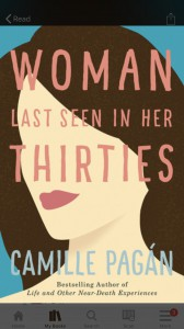 Woman Last Seen in Her Thirties - Camille Noe Pagán