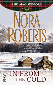 In From The Cold (Novella): The MacGregors - Nora Roberts