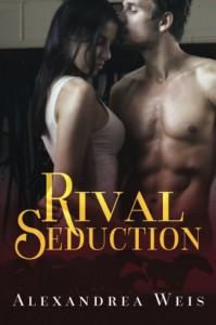 Rival Seduction - Alexandrea Weis