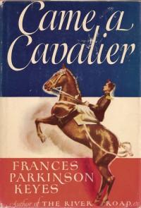 Came A Cavalier - Frances Parkinson Keyes
