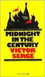 Midnight in the Century - Victor Serge, Richard Greeman