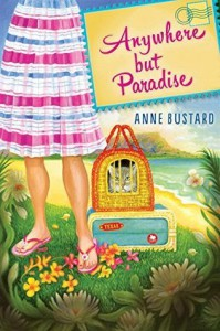 Anywhere but Paradise - Anne Bustard