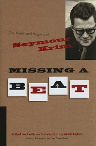 Missing a Beat: The Rants and Regrets of Seymour Krim - Mark    Cohen, Seymour Krim