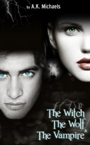 The Witch, The Wolf and The Vampire - A.K. Michaels