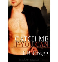 Catch Me If You Can - L.B. Gregg
