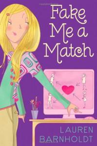 Fake Me a Match - Lauren Barnholdt