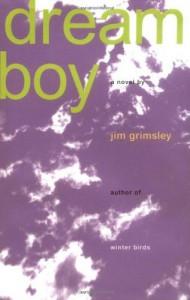 Dream Boy: A Novel - Jim Grimsley