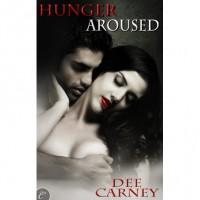 Hunger Aroused (Vampire Hunger #1) - Dee Carney