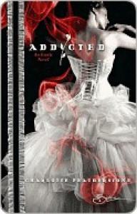 Addicted (Addicted #1) - Charlotte Featherstone