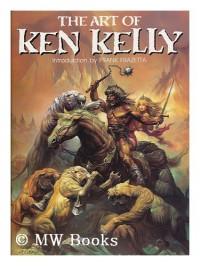 Art of Ken Kelly - Ken Kelly, Frank Frazetta