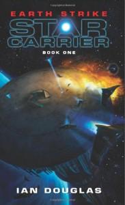 Earth Strike: Star Carrier: Book One - Ian Douglas