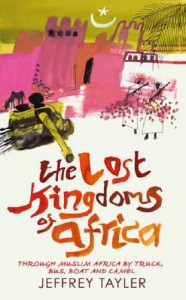 The Lost Kingdoms of Africa - Jeffrey Tayler