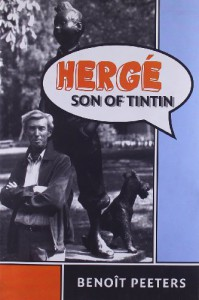 Hergé, Son of Tintin - Benoit Peeters