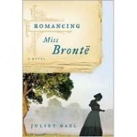 Romancing Miss Brontë - Juliet Gael