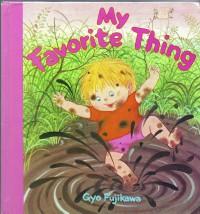 My Favorite Thing (Board Book) - Gyo Fujikawa