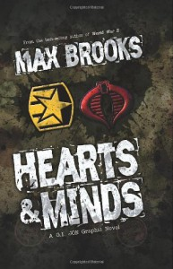 G.I. Joe: Hearts & Minds, A G.I. Joe Graphic Novel - 'Max Brooks',  'Howard Chaykin',  'Antonio Fuso'