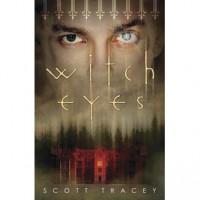 Witch Eyes (Witch Eyes, #1) - Scott Tracey