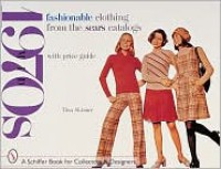 Mid 1970's: Fashionable Clothing from the Sears Catalogs with Price Guide - Tina Skinner