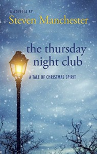 The Thursday Night Club: A Tale of Christmas Spirit - Steven Manchester