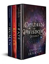 The Children of Wisdom Trilogy - Stephanie Erickson