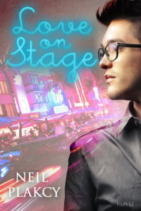 Love on Stage - Neil S. Plakcy