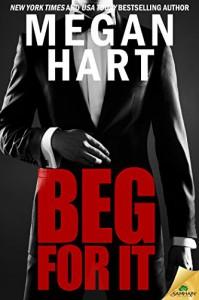 Beg for It - Megan Hart