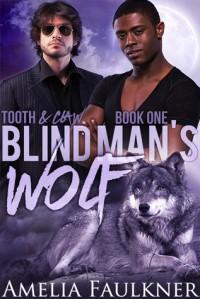 Blind Man's Wolf - Amelia Faulkner
