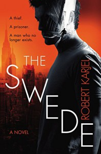 The Swede: A Novel - Robert Karjel