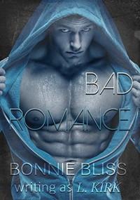Bad Romance (New Adult Romance) - Bonnie Bliss, L Kirk
