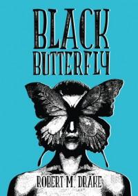 Black Butterfly - Robert M. Drake