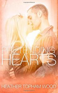 Pretending Hearts - Heather Topham Wood