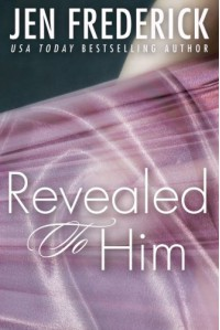 Revealed to Him - Jen Frederick