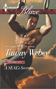 A SEAL's Secret (Harlequin BlazeUniformly Hot!) - Tawny Weber
