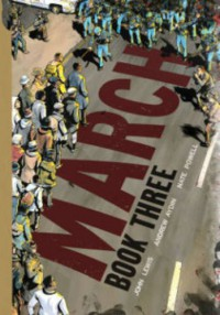 March: Book Three - Andrew Aydin, Nate Powell, John Lewis Gaddis
