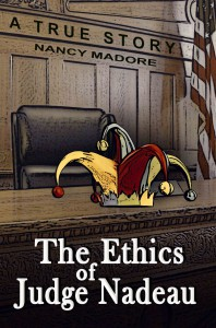 The Ethics of Judge Nadeau - Nancy Madore