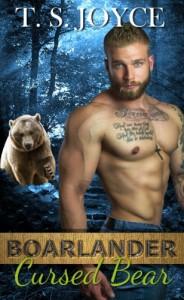 Boarlander Cursed Bear (Boarlander Bears) (Volume 5) - T.S. Joyce