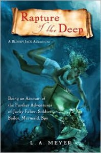 Rapture of the Deep: Being an Account of the Further Adventures of Jacky Faber, Soldier, Sailor, Mermaid, Spy (Bloody Jack Adventure Series #7) -