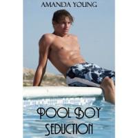 Pool Boy Seduction - Amanda Young